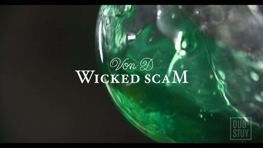 Von D Wicked Scam Music Video